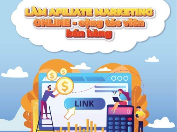 Affiliate Marketing Online (Cộng tác viên bán hàng online)